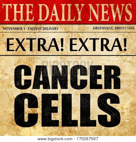 cancer cells, newspaper article text