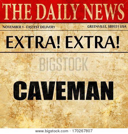 caveman, newspaper article text