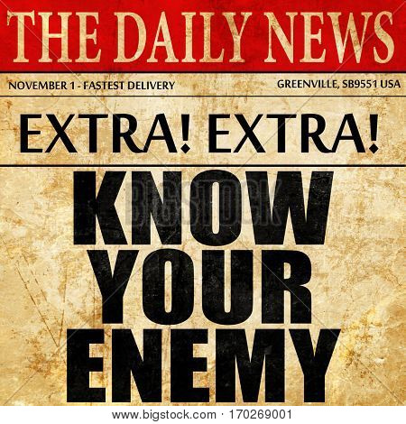 know your enemy, newspaper article text