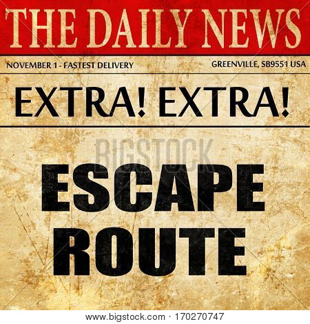 escape route, newspaper article text