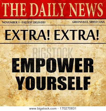 empower yourself, newspaper article text