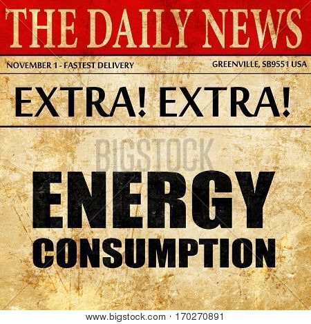 energy consumption, newspaper article text