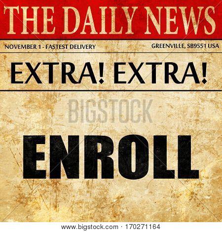 enroll, newspaper article text