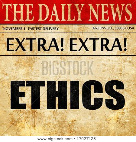 ethics, newspaper article text
