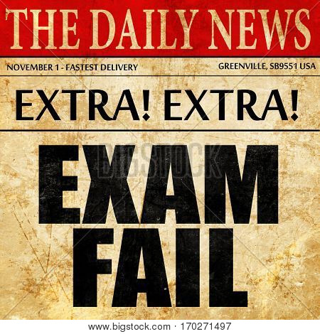 exam fail, newspaper article text