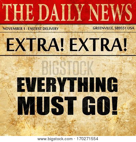 everything must go!, newspaper article text