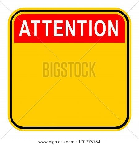 Use it in all your designs. Empty safety sign board with word Attention. Sticker square-shaped painted in black, yellow, white and red colors. Quick and easy recolorable graphic in vector illustration