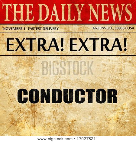 conductor, newspaper article text
