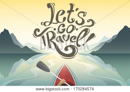 Kayak first-person on view. Beautiful cartoon landscape. mountains and river. kayaking with lettering. let's go travel. Journey by kayak. cheer up motivation illustration. Rowing, canoeing.