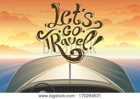 Riding on a boat by first-person on view. Beautiful cartoon landscape. sea and sunset. Boat with lettering. let's go travel. Journey by boat. cheer up motivation illustration. boat.
