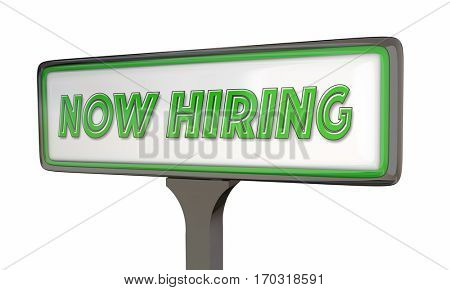Now Hiring Job Opening Apply Sign 3d Illustration