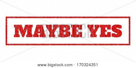 Red rubber seal stamp with Maybe Yes text. Vector caption inside rectangular frame. Grunge design and dirty texture for watermark labels. Scratched sign.