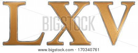 Roman Numeral Lxv, Quinque Et Sexaginta, 65, Sixty Five, Isolated On White Background, 3D Render