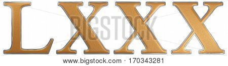 Roman Numeral Lxxx; Octoginta; 80; Eighty, Isolated On White Background, 3D Render