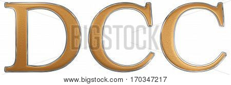 Roman Numeral Dcc, Septingenti, 700, Seven Hundred, Isolated On White Background, 3D Render