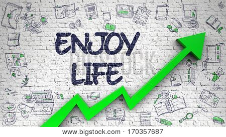 Enjoy Life Inscription on Modern Illustation. with Green Arrow and Hand Drawn Icons Around. Enjoy Life - Improvement Concept. Inscription on the Brick Wall with Hand Drawn Icons Around.