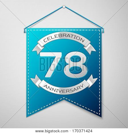 Blue pennant with inscription Seventy eight Years Anniversary Celebration Design over a grey background. Silver ribbon. Colorful template elements for your birthday party. Vector illustration