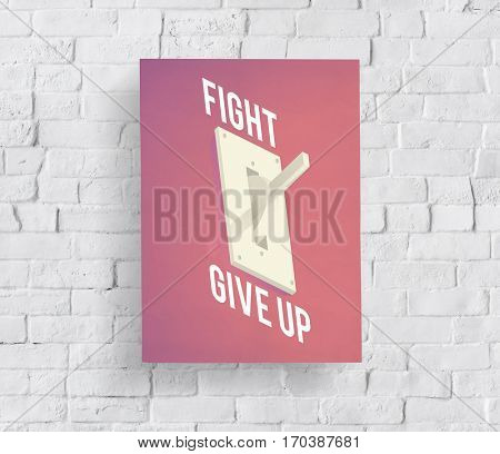 Fight Give Up Decision Choice Switch