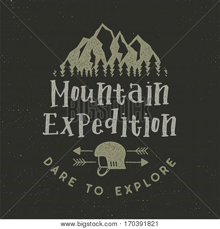 Mountain expedition label with climbing symbols and type design - dare to explore. Vintage letterpress style style. Outdoors adventure emblem for t-shirt clothing print. Vector retro illustration.