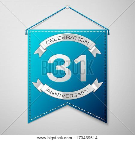 Blue pennant with inscription Thirty one Years Anniversary Celebration Design over a grey background. Silver ribbon. Colorful template elements for your birthday party. Vector illustration