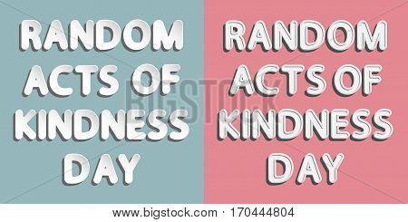 different vector lettering random acts of kindness day with white and gray gradient as paper or metallic effect and retro style