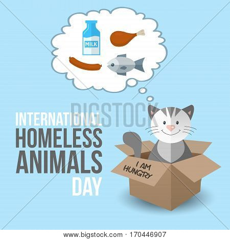 International homeless animals day. cute cartoon kitten in a box with I Am Hungry text. Cats rescue protection adoption concept. Pets feeding. Milk fish and other food. Vector illustration