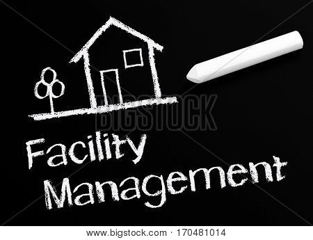 Facility Management - chalkboard with house or home and text
