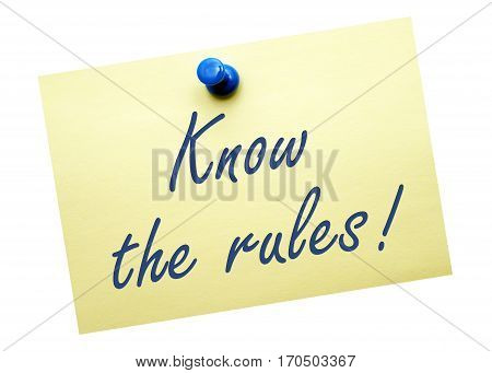 Know the rules - yellow note paper with text on white background