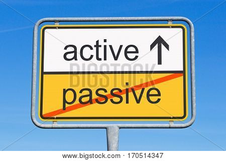 active instead passive - concept sign with text and arrow