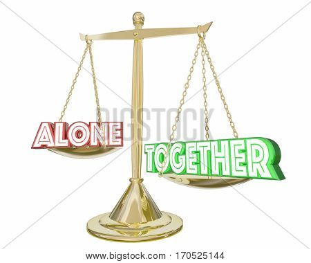 Together Vs Alone Cooperation Collaboration Scale 3d Illustration