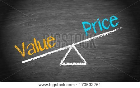 Value and Price - balance concept chalkboard with seesaw and text