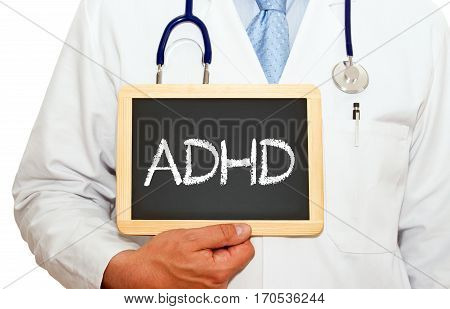 Attention Deficit Hyperactivity Disorder - Doctor with chalkboard on white background