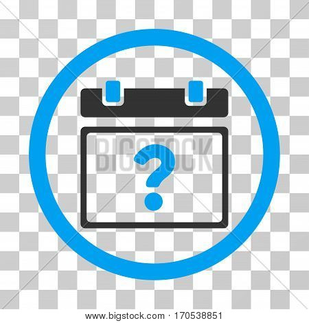 Unknown Date rounded icon. Vector bicolor illustration style is a flat iconic symbol inside a circle blue and gray colors transparent background. Designed for web and software interfaces.