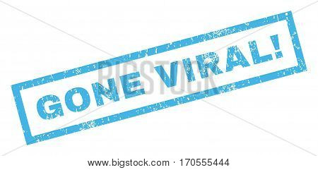 Gone Viral exclamation text rubber seal stamp watermark. Caption inside rectangular banner with grunge design and scratched texture. Inclined vector blue ink emblem on a white background.