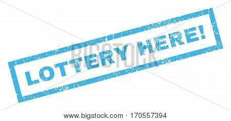 Lottery Here exclamation text rubber seal stamp watermark. Caption inside rectangular banner with grunge design and scratched texture. Inclined vector blue ink sign on a white background.