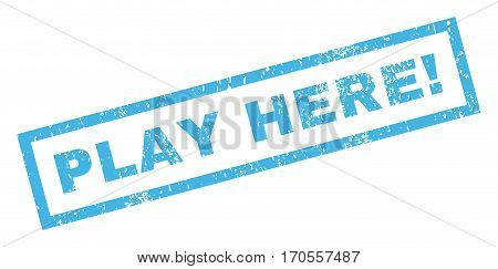 Play Here exclamation text rubber seal stamp watermark. Tag inside rectangular banner with grunge design and unclean texture. Inclined vector blue ink sign on a white background.