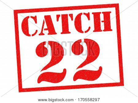 CATCH 22 red Rubber Stamp over a white background.