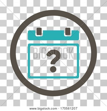 Unknown Date rounded icon. Vector bicolor illustration style is a flat iconic symbol inside a circle grey and cyan colors transparent background. Designed for web and software interfaces.