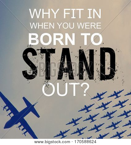 silhouetted photo of some old bomber planes digitally cloned and toned with a retro vintage instagram filter app or action effect with the text: why fit in when your were born to stand out?