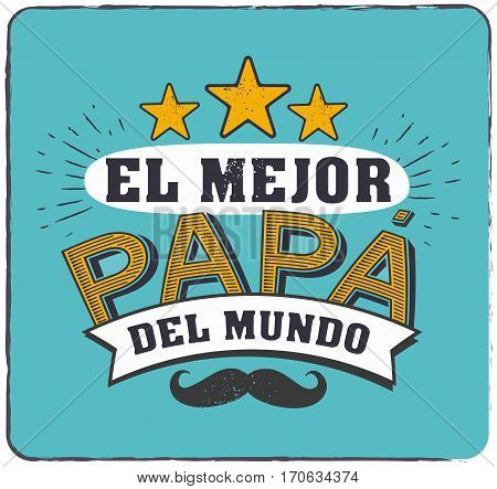 El mejor papa del mundo - World's best dad spanish text -