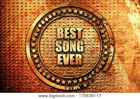 best song ever, 3D rendering, text on metal