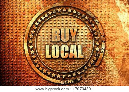 buy local, 3D rendering, text on metal
