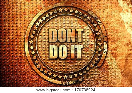 do not do it, 3D rendering, text on metal