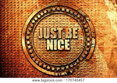 just be nice, 3D rendering, text on metal