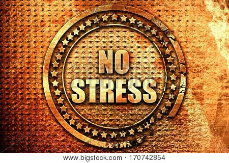 no stress, 3D rendering, text on metal