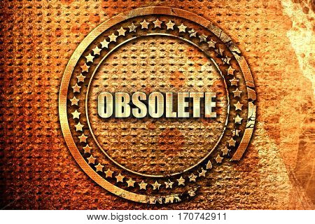 obsolete, 3D rendering, text on metal