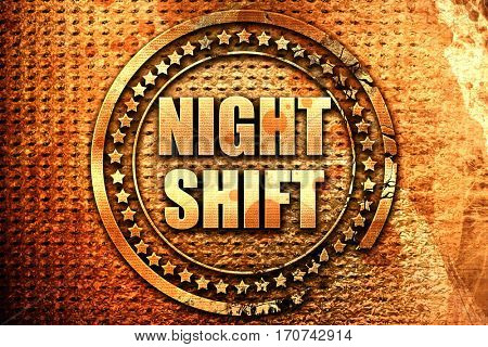 night shift, 3D rendering, text on metal