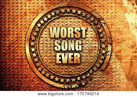 worst song ever, 3D rendering, text on metal