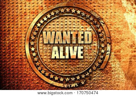 wanted alive, 3D rendering, text on metal