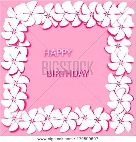 Postcard abstract pink background white flowers with bright pink stroke and shadow are placed along the perimeter of the whole figure, in the middle of words with stroke happy birthday